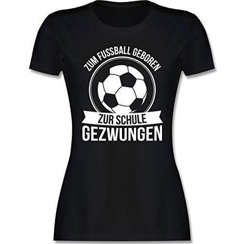 Fußball - Zum Fußball geboren zur Schule gezwungen - M - Schwarz - Fun - L191 - Tailliertes Tshirt für Damen und Frauen T-Shirt