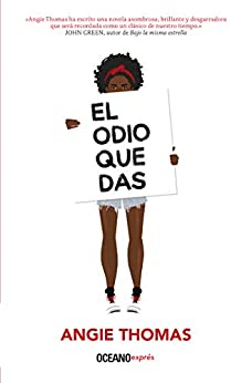 El odio que das (Novela juvenil) (Spanish Edition) by [Angie Thomas]