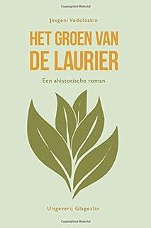 Het Groen van de Laurier: Een ahistorische roman