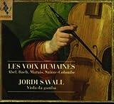 Les voix humaines - Werke von Abel, Bach, Marais und Sainte-Colombe - ordi Savall