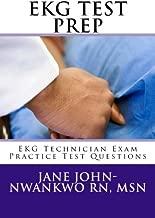 EKG Test Prep: EKG Technician Exam Practice Test Questions (EKG Technician Exam Preparation Series)