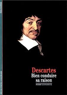 Decouverte Gallimard: Descartes Bien Conduire Sa Raison (DECOUVERTES GALLIMARD)