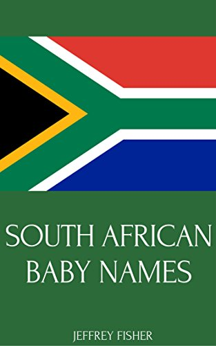 South African Baby Names Names From South Africa For Girls And Boys Kindle Edition By Fisher Jeffrey Health Fitness Dieting Kindle Ebooks Amazon Com