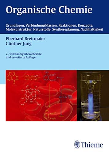 Organische Chemie, 7. vollst. Überarb. u. erw. Auflage 2012: Grundlagen,Verbindungsklassen, Reaktionen, Konzepte, Molekülstruktur, Naturstoffe, Syntheseplanung, Nachhaltigkeit