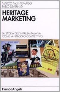 Heritage marketing. La storia dell'impresa italiana come vantaggio competitivo