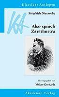 Friedrich Nietzsche: Also Sprach Zarathustra (Klassiker Auslegen)