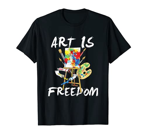 Art Is Freedom - Kunst Ist Freiheit! Malerei Pinsel T-Shirt