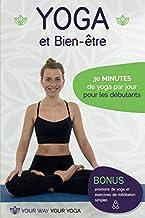 Livres Yoga et Bien-être: 30 minutes de yoga par jour pour les débutants PDF
