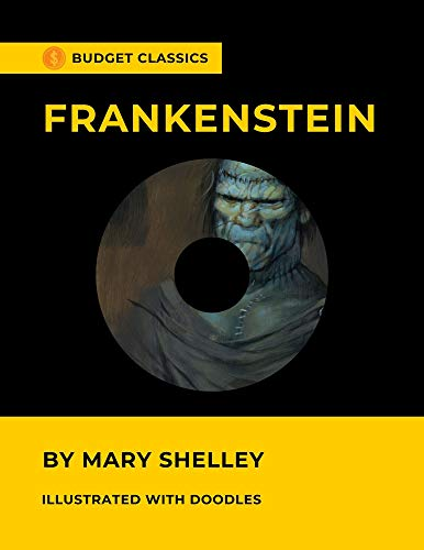 Frankenstein by Mary Shelley (Budget Classics & Illustrated with doodles) (English Edition)