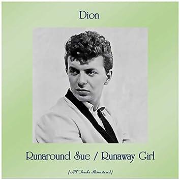 Runaround Sue / Runaway Girl (All Tracks Remastered)