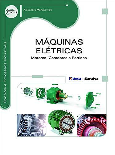 Máquinas elétricas: Motores, geradores e partidas