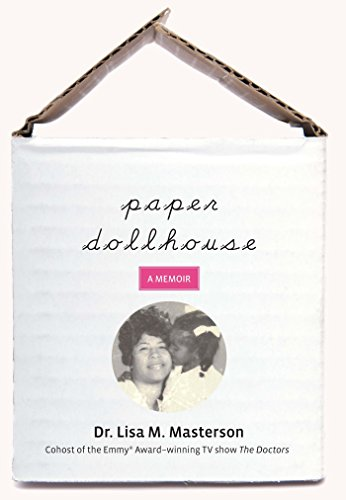 Paper Dollhouse: The Story Of My Mother, Her Strength And Sacrifices, And My Journey To Become A Doctor