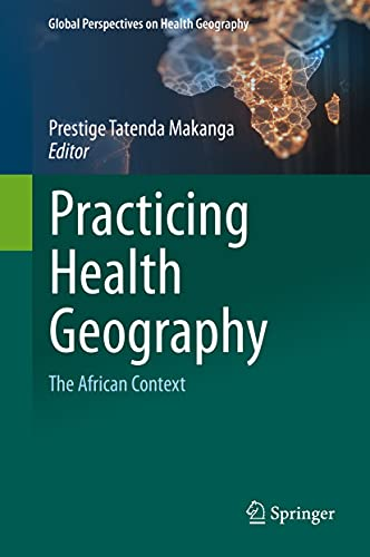Practicing Health Geography: The African Context (Global Perspectives on Health Geography) (English Edition)