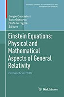 Einstein Equations: Physical and Mathematical Aspects of General Relativity: Domoschool 2018 (Tutorials, Schools, and Workshops in the Mathematical Sciences)