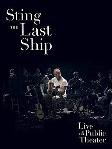 Sting - The Last Ship Live at the Public Theater