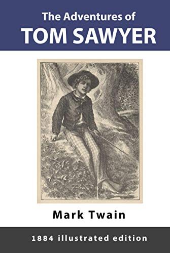 The Adventures of Tom Sawyer: 1884 illustrated edition
