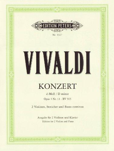 Konzert für 2 Violinen, Streicher und Basso continuo d-moll op. 3 Nr. 11 RV 565: aus 'L'estro armonico', Ausgabe für 2 Violinen und Klavier