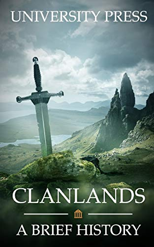 Clanlands: A Brief History of Scotland