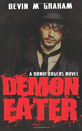Demon-Eater (A BONDFORGER Novel)