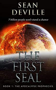 The First Seal (The Apocalypse Prophecies Book 1) by [Sean Deville]