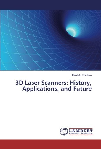 3D Laser Scanners: History, Applications, and Future