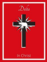 Delta In Christ Journal: For the Ladies of Delta to Take to Church or Bible Study For Note Taking, Tracking, and Sermon Scriptures. 7 X 9 Inches. ... or Stow. Lined Paper With Over 100 Pages.