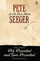 Pete Seeger in His Own Words (Nine Lives Music Series)