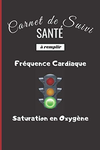 Carnet de suivi santé à remplir: 100 pages pour noter et suivre taux de saturation en oxygène et rythme cardiaque | Jusqu'à 2000 mesures | Format pratique 15,2 x 22,8 cm ⭐