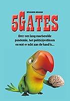 5Gates: Over een lang voorbereide pandemie, het politiciprobleem en wat er echt aan de hand is...