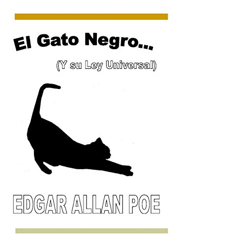 El Gato Negro: Y su Ley Universal: Relatos Famosos y Leyes Universales, Libro 1 [The Black Cat and the Universal Law, Famous Stories and Universal Laws, Book 1] audiobook cover art