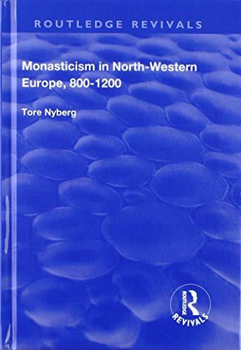 Monasticism in North-Western Europe, 800-1200