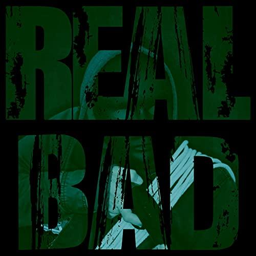 Real Bad [Explicit]