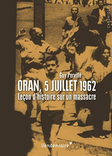Oran, 5 juillet 1962 : Leçon d'histoire sur un massacre