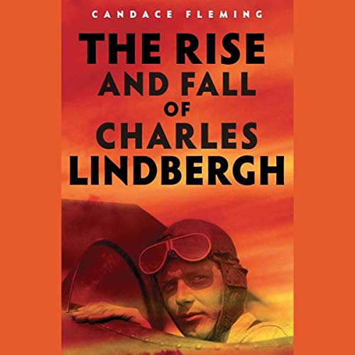 The Rise and Fall of Charles Lindbergh audiobook cover art