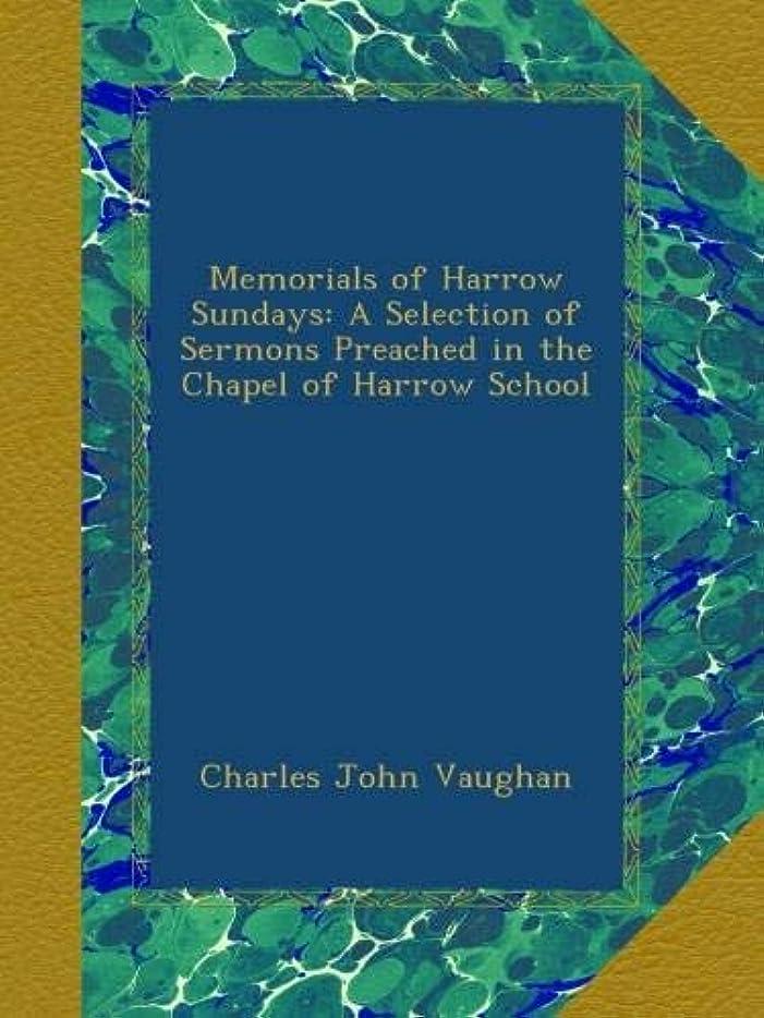 展開する焦げ伝統Memorials of Harrow Sundays: A Selection of Sermons Preached in the Chapel of Harrow School