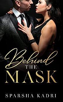Behind The Mask by [Sparsha Kadri]