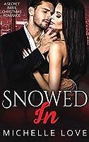 Snowed In: A Secret Baby Christmas Romance