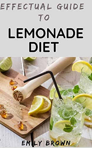 Effectual Guide To Lemonade Diet (English Edition)