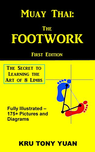 Muay Thai: The Footwork: The Secret to Learning the Art of 8 Limbs by [Anthony Yuan]