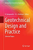 Geotechnical Design and Practice: Selected Topics (Developments in Geotechnical Engineering)