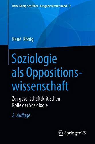 Soziologie als Oppositionswissenschaft: Zur gesellschaftskritischen Rolle der Soziologie (René Kön
