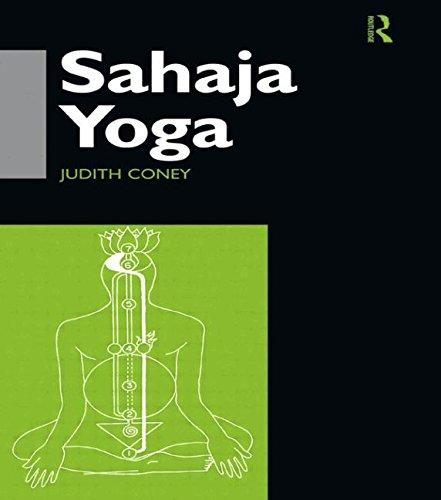 Sahaja Yoga: Socializing Processes in a South Asian New Religious Movement (Curzon...