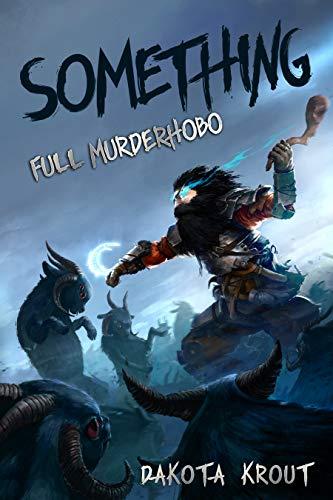Something (Full Murderhobo Book 1) (Make The Best Class Ever)