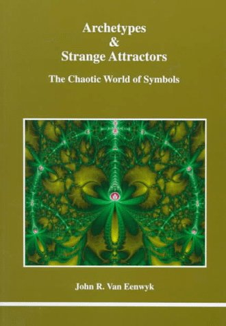 Archetypes & Strange Attractors (STUDIES IN JUNGIAN PSYCHOLOGY BY JUNGIAN ANALYSTS)