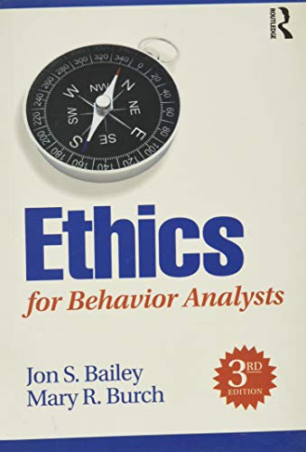 Compare Textbook Prices for Ethics for Behavior Analysts 3 Edition ISBN 9781138949201 by Bailey, Jon,Burch, Mary
