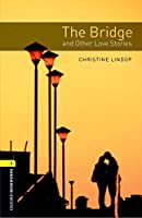 Oxford Bookworms Library: Level 1: The Bridge and Other Love Stories Audio Pack
