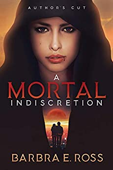 A Mortal Indiscretion: Author's Cut (Vampire Romance Series Book 1) by [Barbra E. Ross, C. M. Malone]
