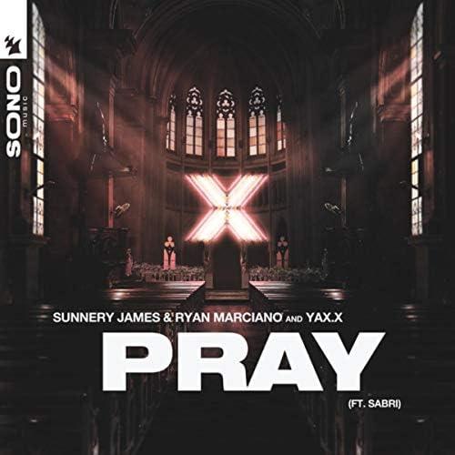 Sunnery James & Ryan Marciano & YAX.X feat. Sabri