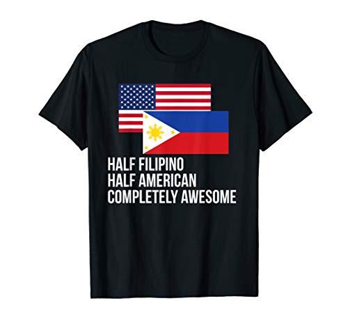 Half Filipino Half American Funny Flag T-Shirt