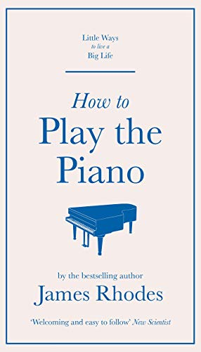 How to Play the Piano (English Edition)